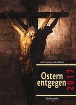 Ostern entgegen 2017 – Nr. 678 von Humeau,  Jean-Marie
