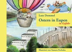 Ostern in Eupen in Gefahr von Dommel,  Lutz, Pavleska,  Tamara