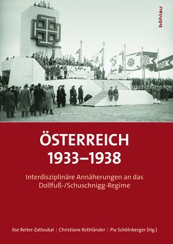 Österreich 1933–1938 von Reiter-Zatloukal,  Ilse, Rothländer,  Christiane, Schölnberger,  Pia