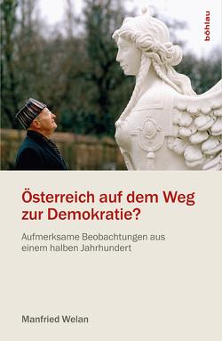 Österreich auf dem Weg zur Demokratie? von Noll,  Alfred J., Welan,  Manfried