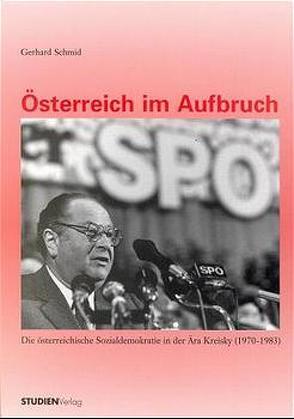 Österreich im Aufbruch von Schmid,  Gerhard
