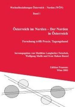 Österreich im Norden – Der Norden in Österreich von Langheiter-Tutschek,  Matthias, Malik,  Wolfgang, Rossel,  Sven H