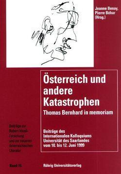 Österreich und andere Katastrophen. Thomas Bernhard in memoriam von Béhar,  Pierre, Benay,  Jeanne
