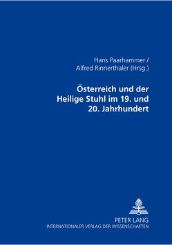 Österreich und der Heilige Stuhl im 19. und 20. Jahrhundert von Paarhammer,  Hans, Rinnerthaler,  Alfred