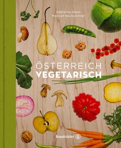 Österreich vegetarisch von Apolt,  Thomas, Neunkirchner,  Meinrad, Seiser,  Katharina