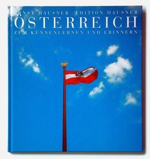 Österreich. Zum Kennenlernen und Erinnern von Hausner,  Ernst