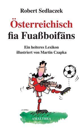 Österreichisch fia Fuassboifäns von Czapka,  Martin, Sedlaczek,  Robert
