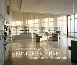 Österreichische Architektur der fünfziger Jahre von Olah,  Stefan