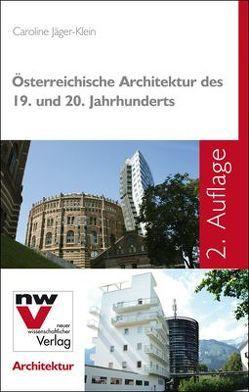Österreichische Architektur des 19. und 20. Jahrhunderts von Jäger-Klein,  Caroline