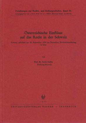 Österreichische Einflüsse auf das Recht in der Schweiz von Carlen,  Louis