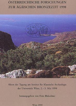 Österreichische Forschungen zur ägäischen Bronzezeit 1998 von Blakolmer,  Fritz