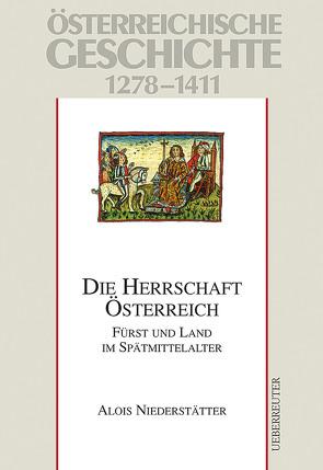 Österreichische Geschichte / Die Herrschaft Österreich von Niederstätter,  Alois, Wolfram,  Herwig