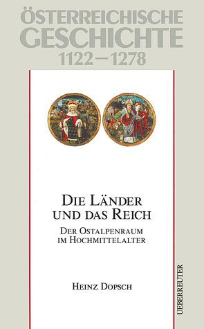 Österreichische Geschichte / Die Länder und das Reich von Dopsch,  Heinz, Wolfram,  Herwig