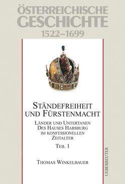 Österreichische Geschichte / Ständefreiheit und Fürstenmacht. Teil 1 von Winkelbauer,  Thomas, Wolfram,  Herwig