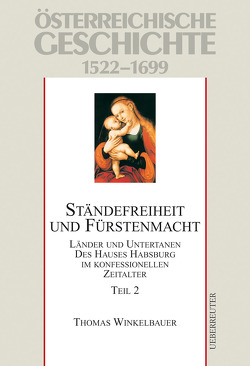 Österreichische Geschichte / Ständefreiheit und Fürstenmacht. Teil 2 von Winkelbauer,  Thomas, Wolfram,  Herwig