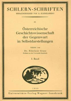 Österreichische Geschichtswissenschaft der Gegenwart in Selbstdarstellungen von Grass,  Nikolaus