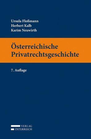 Österreichische Privatrechtsgeschichte von Floßmann,  Ursula, Kalb,  Herbert, Neuwirth,  Karin