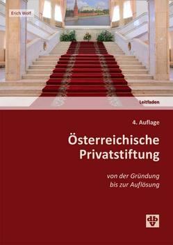 Österreichische Privatstiftung von der Gründung bis zur Auflösung von Wolf,  Erich