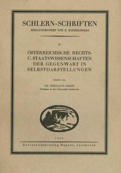 Österreichische Rechts- und Staatswissenschaften der Gegenwart in Selbstdarstellungen. von Grass,  Nikolaus