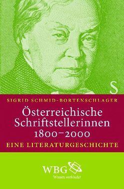 Österreichische Schriftstellerinnen 1800-2000 von Schmid-Bortenschlager,  Sigrid