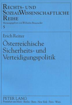 Österreichische Sicherheits- und Verteidigungspolitik von Reiter,  Erich