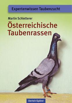 Österreichische Taubenrassen von Schletterer,  Martin