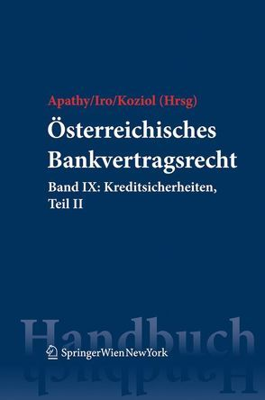 Österreichisches Bankvertragsrecht von Apathy,  Peter, Iro,  Gert Michael, Koziol,  Helmut