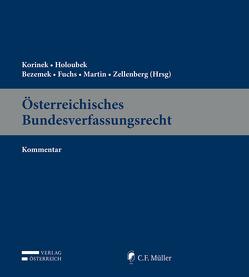 Österreichisches Bundesverfassungsrecht von Bezemek,  Christoph, Fuchs,  Claudia, Holoubek,  Michael, Korinek,  Karl, Martin,  Andrea, Zellenberg,  Ulrich