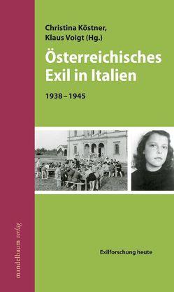 Österreichisches Exil in Italien von Köstner,  Christina, Voigt,  Klaus