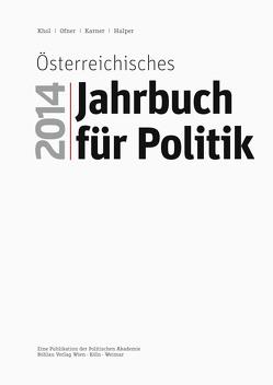 Österreichisches Jahrbuch für Politik 2014 von Halper,  Dietmar, Karner,  Stefan, Khol,  Andreas, Ofner,  Günther