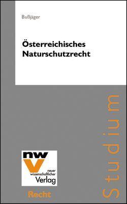 Österreichisches Naturschutzrecht von Bußjäger,  Peter