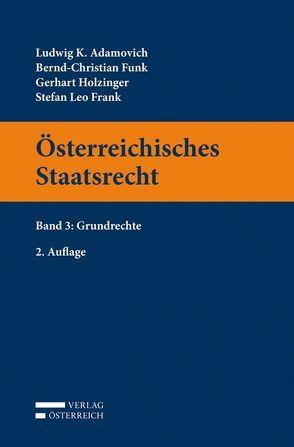 Österreichisches Staatsrecht von Adamovich,  Ludwig K., Funk,  Bernd-Christian, Holzinger,  Gerhart