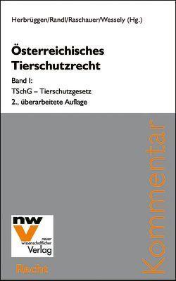 Österreichisches Tierschutzrecht von Herbrüggen,  Holger, Randl,  Heike, Raschauer,  Nicolas, Wessely,  Wolfgang
