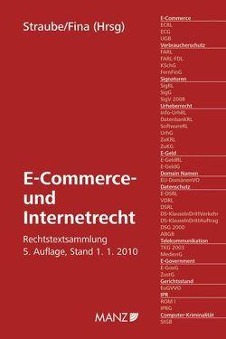 Österreichisches und Europäisches E-Commerce- und Internetrecht von Fina,  Siegfried, Straube,  Manfred
