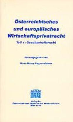 Österreichisches und europäisches Wirtschaftsprivatrecht / Gesellschaftsrecht von Koppensteiner,  Hans G