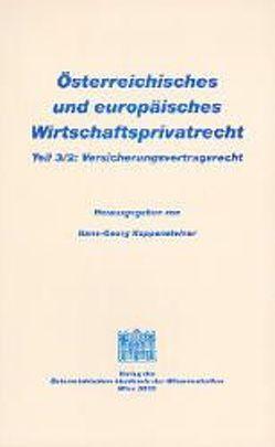 Österreichisches und europäisches Wirtschaftsprivatrecht / Versicherungsvertragsrecht von Koppensteiner,  Hans G, Migsch,  Erwin