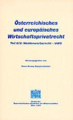 Österreichisches und europäisches Wirtschaftsprivatrecht / Wettbewerbsrecht – UWG von Koppensteiner,  Hans G, Rüffler,  Friedrich