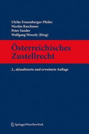 Österreichisches Zustellrecht von Frauenberger-Pfeiler,  Ulrike, Raschauer,  Nicolas, Sander,  Peter, Wessely,  Wolfgang