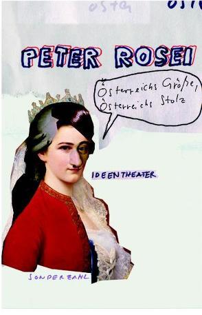Österreichs Größe, Österreichs Stolz von Rosei,  Peter