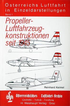 Österreichs Luftfahrt in Einzeldarstellungen / Propeller-Luftfahrzeugkonstruktionen seit 1945 von Keimel,  Reinhard