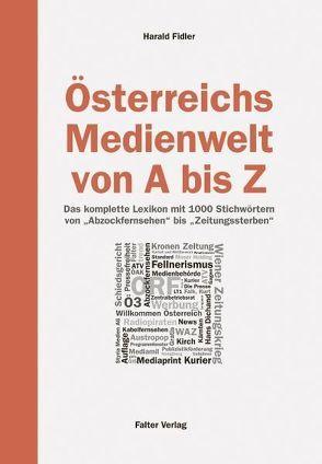 Österreichs Medienwelt von A – Z von Fidler,  Harald