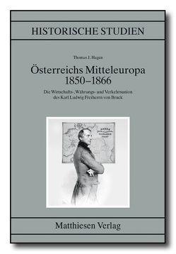 Österreichs Mitteleuropa 1850-1866 von Hagen,  Thomas J.