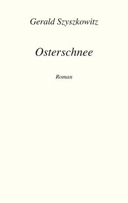 Osterschnee von Szyszkowitz,  Gerald
