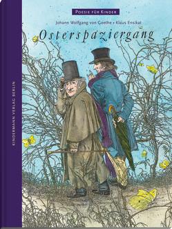 Osterspaziergang von Ensikat,  Klaus, von Goethe,  Johann Wolfgang