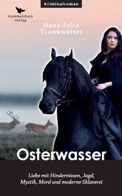 Osterwasser von Trunkwalter,  Hans-Felix