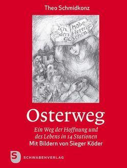 Osterweg von Köder,  Sieger, Schmidkonz,  Theo