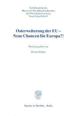 Osterweiterung der EU – Neue Chancen für Europa?! von Döhrn,  Roland