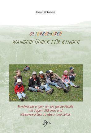 Osterzgebirge – Wanderführer für Kinder von Eckhardt,  Kristin