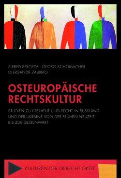 Osteuropäische Rechtskultur von Schomacher,  Georg, Sproede,  Alfred, Zabirko,  Oleksandr