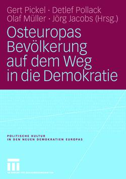 Osteuropas Bevölkerung auf dem Weg in die Demokratie von Jacobs,  Joerg, Müller,  Olaf, Pickel,  Gert, Pollack,  Detlef